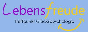 Lebensfreude - Treffpunkt Glückspsychologie